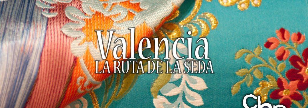 Valencia, la ruta de la seda